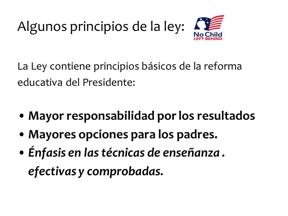 Algunos principios de la ley: La Ley contiene principios básicos de la reforma educativa del Presidente: Mayor responsabilidad por los resultados Mayo