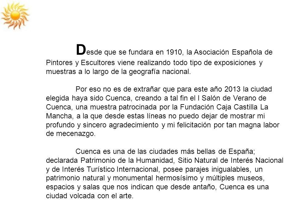 D esde que se fundara en 1910, la Asociación Española de Pintores y Escultores viene realizando todo tipo de exposiciones y muestras a lo largo de la