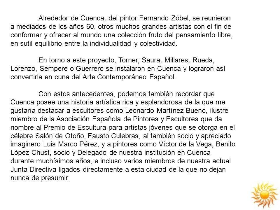 Alrededor de Cuenca, del pintor Fernando Zóbel, se reunieron a mediados de los años 60, otros muchos grandes artistas con el fin de conformar y ofrece