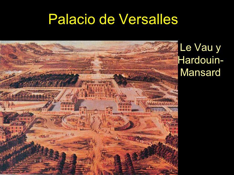 Palacio de Versalles Le Vau y Hardouin- Mansard