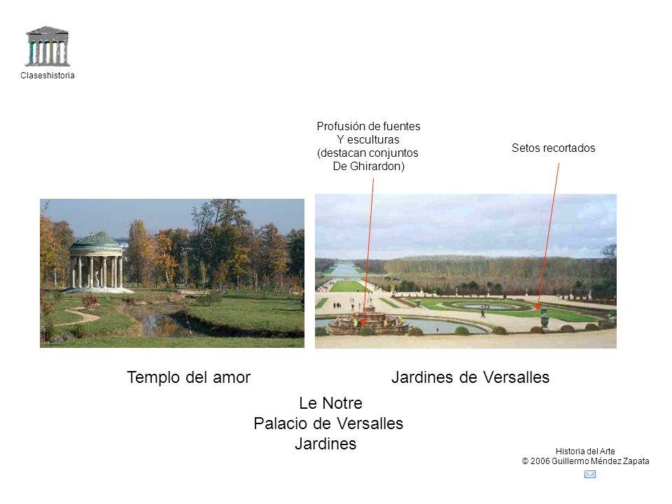 Claseshistoria Historia del Arte © 2006 Guillermo Méndez Zapata Templo del amorJardines de Versalles Le Notre Palacio de Versalles Jardines Setos reco