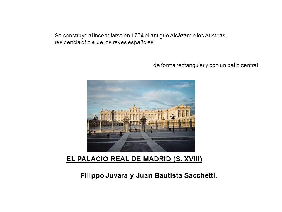 Se construye al incendiarse en 1734 el antiguo Alcázar de los Austrias, residencia oficial de los reyes españoles EL PALACIO REAL DE MADRID (S. XVIII)