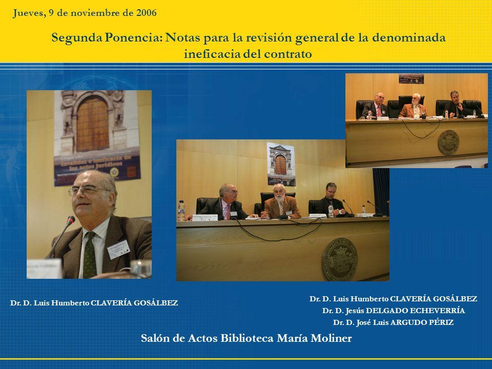 Jueves, 9 de noviembre de 2006 Salón de Actos Biblioteca María Moliner Dr. D. Luis Humberto CLAVERÍA GOSÁLBEZ Segunda Ponencia: Notas para la revisión