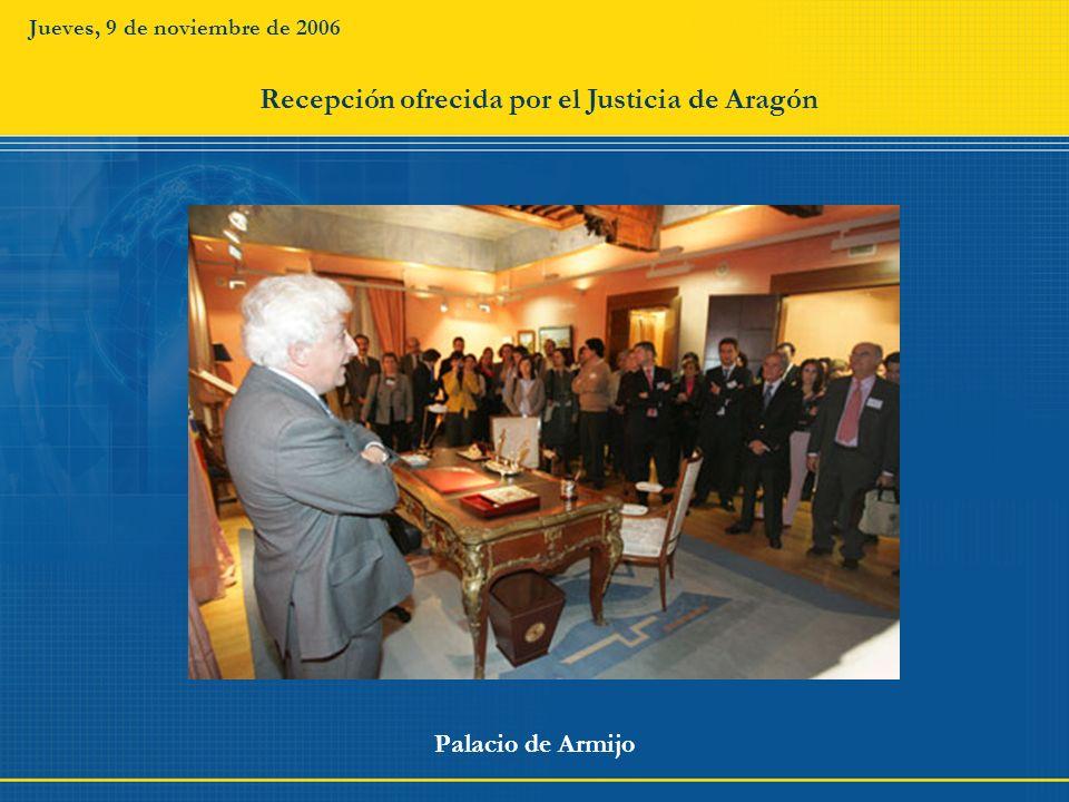 Jueves, 9 de noviembre de 2006 Palacio de Armijo Recepción ofrecida por el Justicia de Aragón