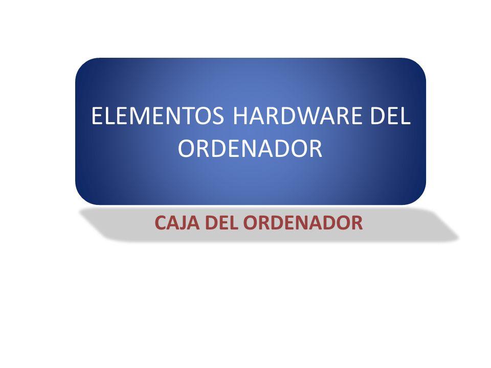CAJA DEL ORDENADOR ELEMENTOS HARDWARE DEL ORDENADOR