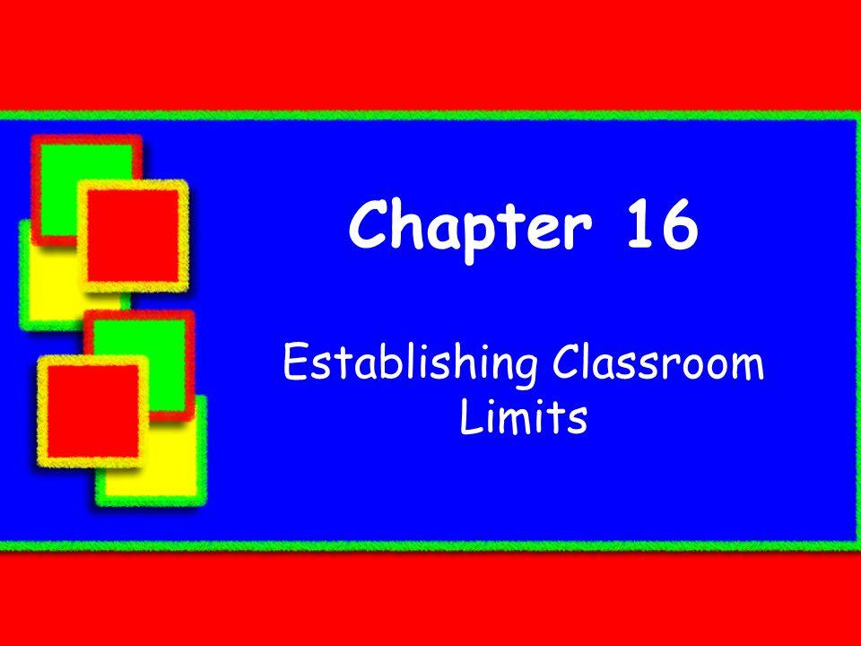 Chapter 16 Establishing Classroom Limits