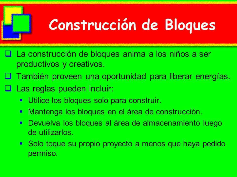 Construcción de Bloques La construcción de bloques anima a los niños a ser productivos y creativos. También proveen una oportunidad para liberar energ