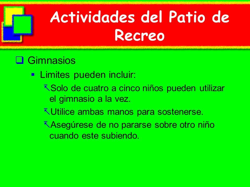 Actividades del Patio de Recreo Gimnasios Limites pueden incluir: Solo de cuatro a cinco niños pueden utilizar el gimnasio a la vez. Utilice ambas man