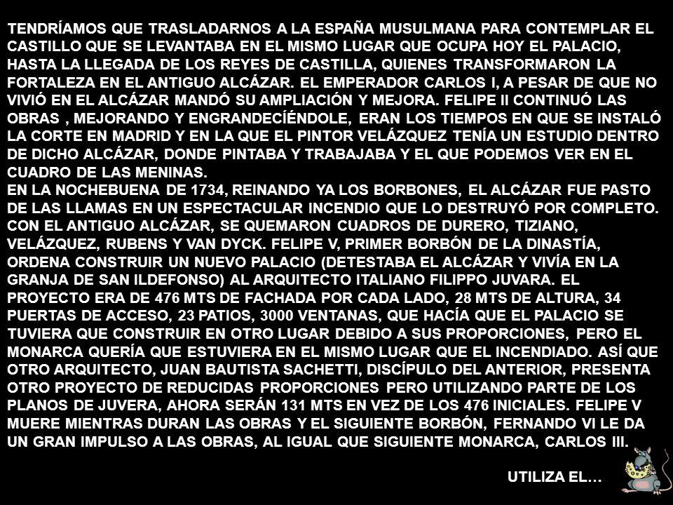 TENDRÍAMOS QUE TRASLADARNOS A LA ESPAÑA MUSULMANA PARA CONTEMPLAR EL CASTILLO QUE SE LEVANTABA EN EL MISMO LUGAR QUE OCUPA HOY EL PALACIO, HASTA LA LLEGADA DE LOS REYES DE CASTILLA, QUIENES TRANSFORMARON LA FORTALEZA EN EL ANTIGUO ALCÁZAR.