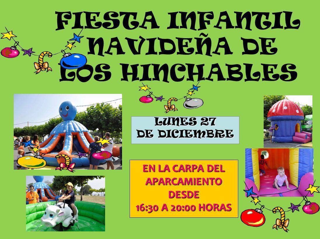 FIESTA INFANTIL NAVIDEÑA DE LOS HINCHABLES LUNES 27 DE DICIEMBRE EN LA CARPA DEL APARCAMIENTODESDE 16:30 A 20:00 HORAS