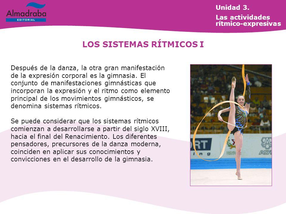 LOS SISTEMAS RÍTMICOS I Después de la danza, la otra gran manifestación de la expresión corporal es la gimnasia.