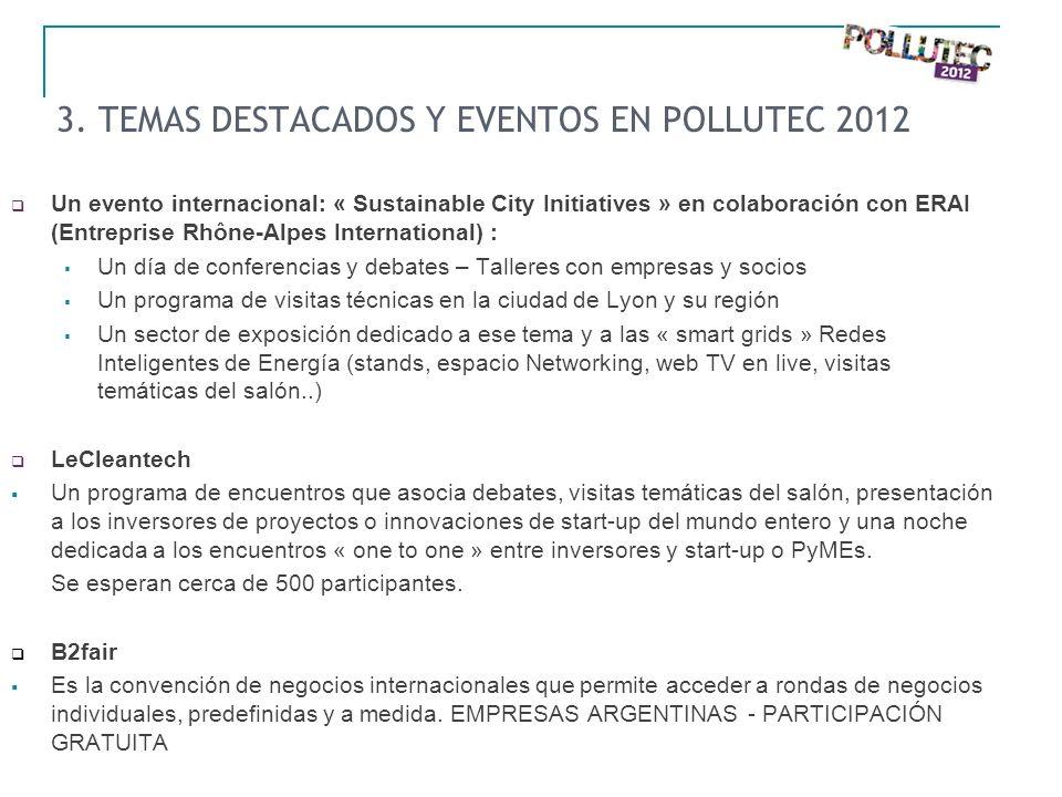 3. TEMAS DESTACADOS Y EVENTOS EN POLLUTEC 2012 Un evento internacional: « Sustainable City Initiatives » en colaboración con ERAI (Entreprise Rhône-Al