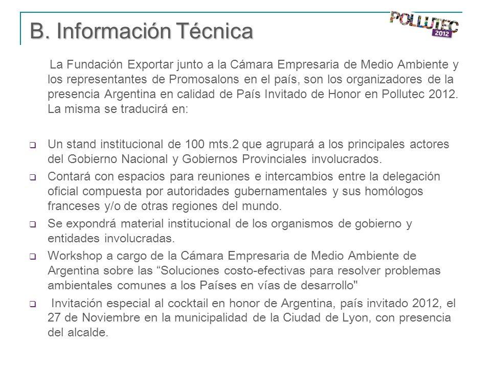 B. Información Técnica La Fundación Exportar junto a la Cámara Empresaria de Medio Ambiente y los representantes de Promosalons en el país, son los or