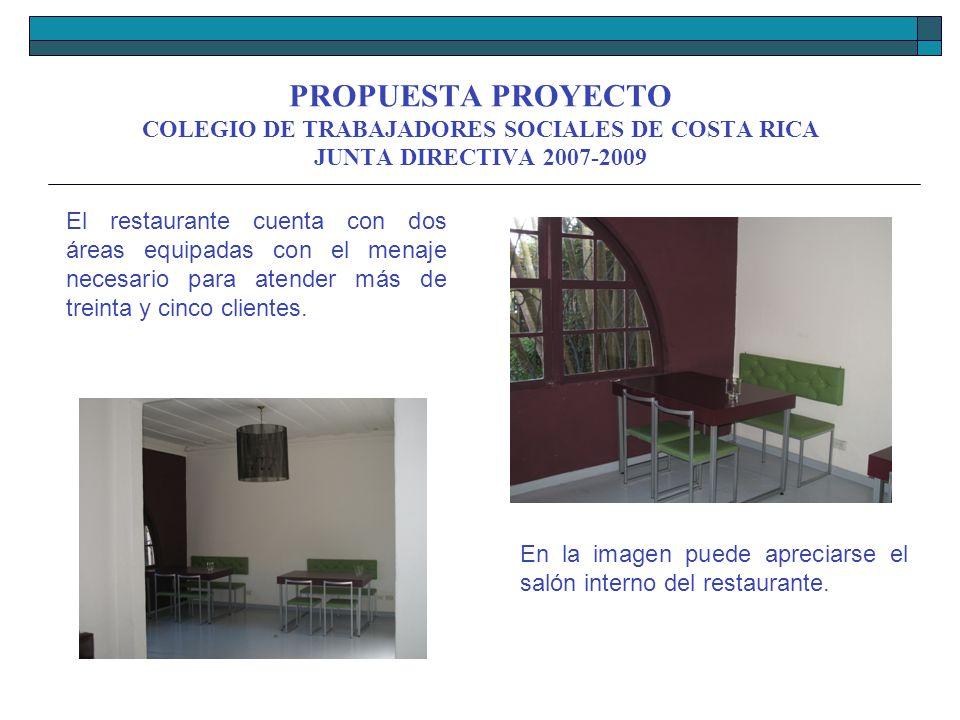 PROPUESTA PROYECTO COLEGIO DE TRABAJADORES SOCIALES DE COSTA RICA JUNTA DIRECTIVA 2007-2009 Se puede observar el salón externo del restaurante y las zonas verdes.