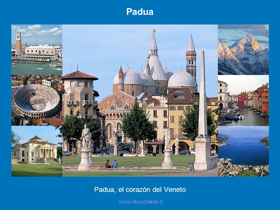 Padua Padua, el corazón del Veneto www.ilburchiello.it