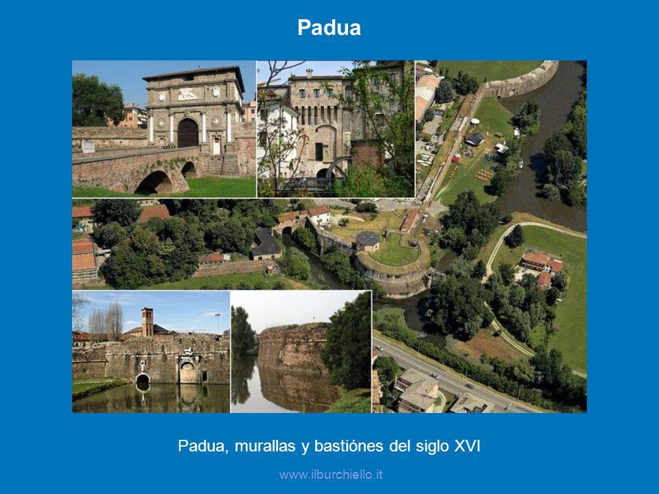 Padua Padua, murallas y bastiónes del siglo XVI www.ilburchiello.it