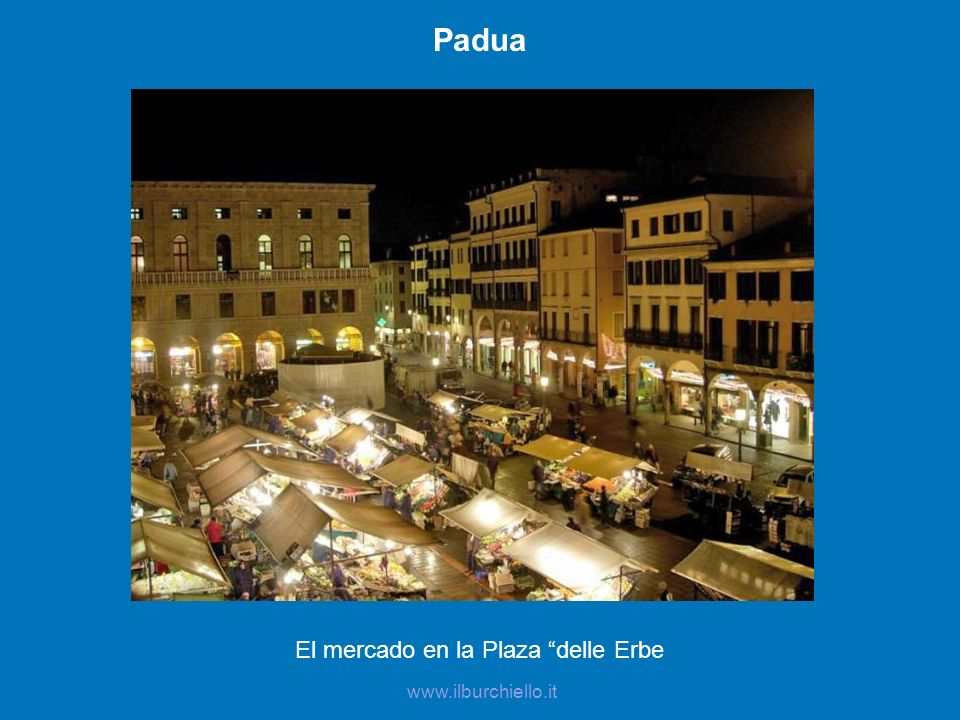 Padua El mercado en la Plaza delle Erbe www.ilburchiello.it