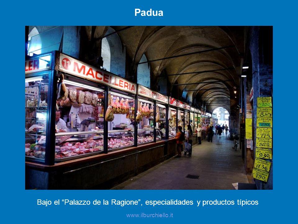Padua Bajo el Palazzo de la Ragione, especialidades y productos típicos www.ilburchiello.it