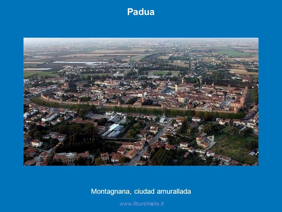 Padua Montagnana, ciudad amurallada www.ilburchiello.it
