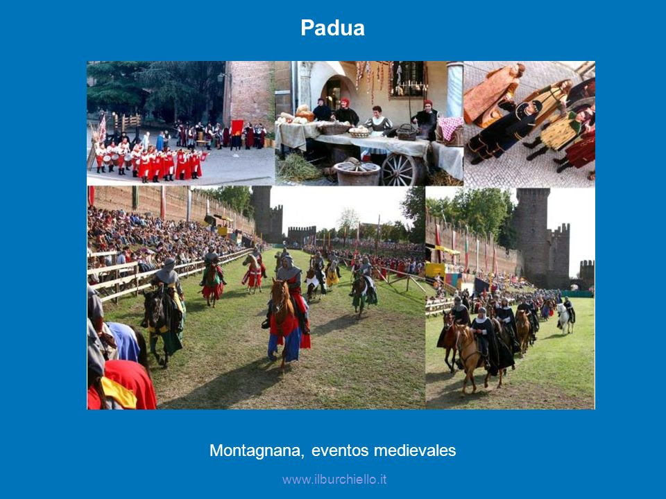 Padua Montagnana, eventos medievales www.ilburchiello.it