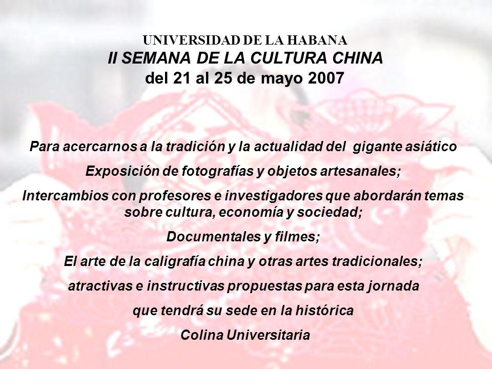 Para acercarnos a la tradición y la actualidad del gigante asiático Exposición de fotografías y objetos artesanales; Intercambios con profesores e inv