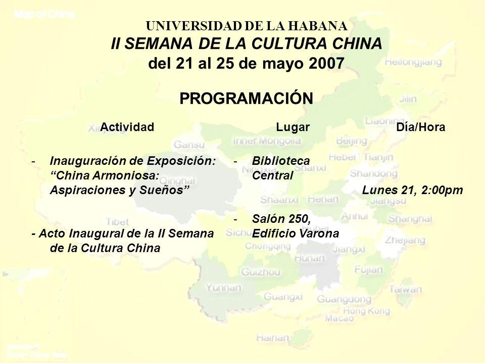 ActividadLugarDía/Hora -Inauguración de Exposición: China Armoniosa: Aspiraciones y Sueños - Acto Inaugural de la II Semana de la Cultura China - Bibl
