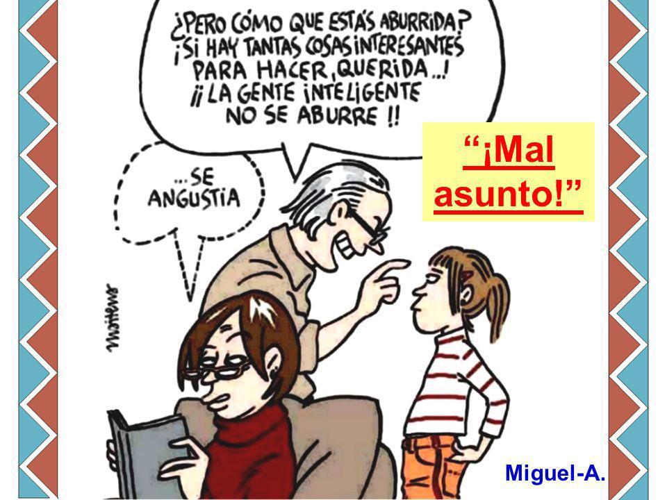 ¡Mal asunto! Miguel-A.