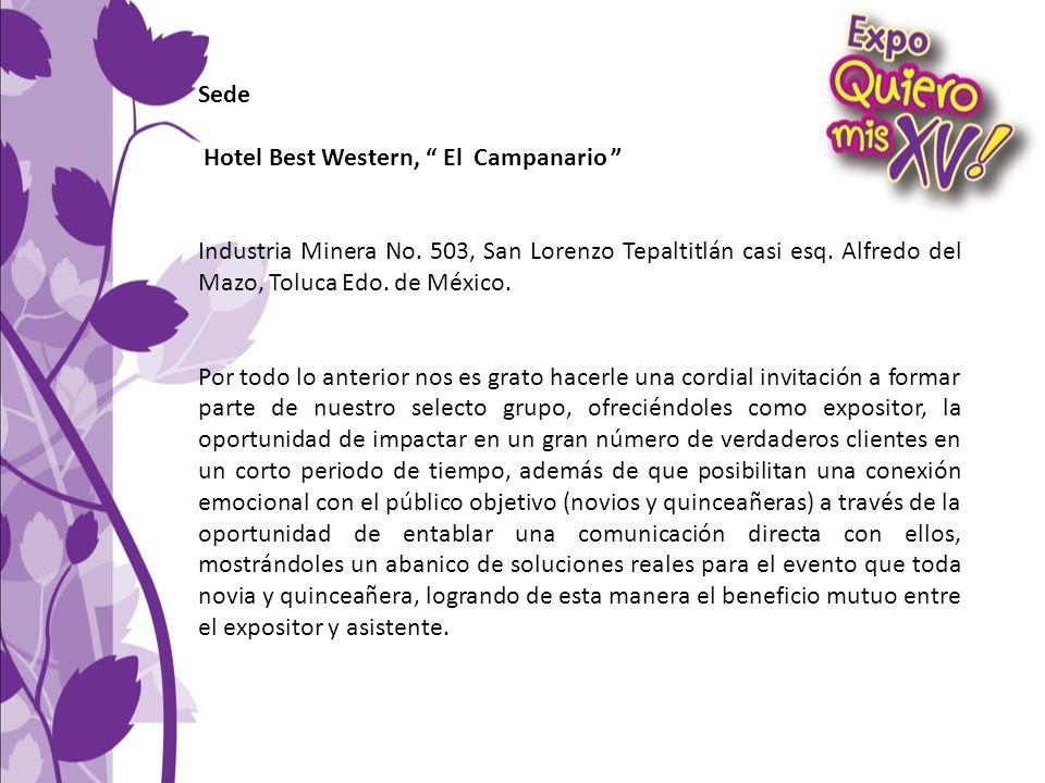 Sede Hotel Best Western, El Campanario Industria Minera No. 503, San Lorenzo Tepaltitlán casi esq. Alfredo del Mazo, Toluca Edo. de México. Por todo l