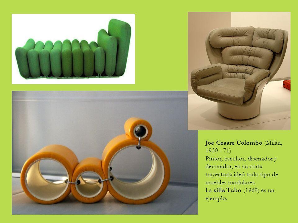 Joe Cesare Colombo (Milán, 1930 - 71) Pintor, escultor, diseñador y decorador, en su corta trayectoria ideó todo tipo de muebles modulares.