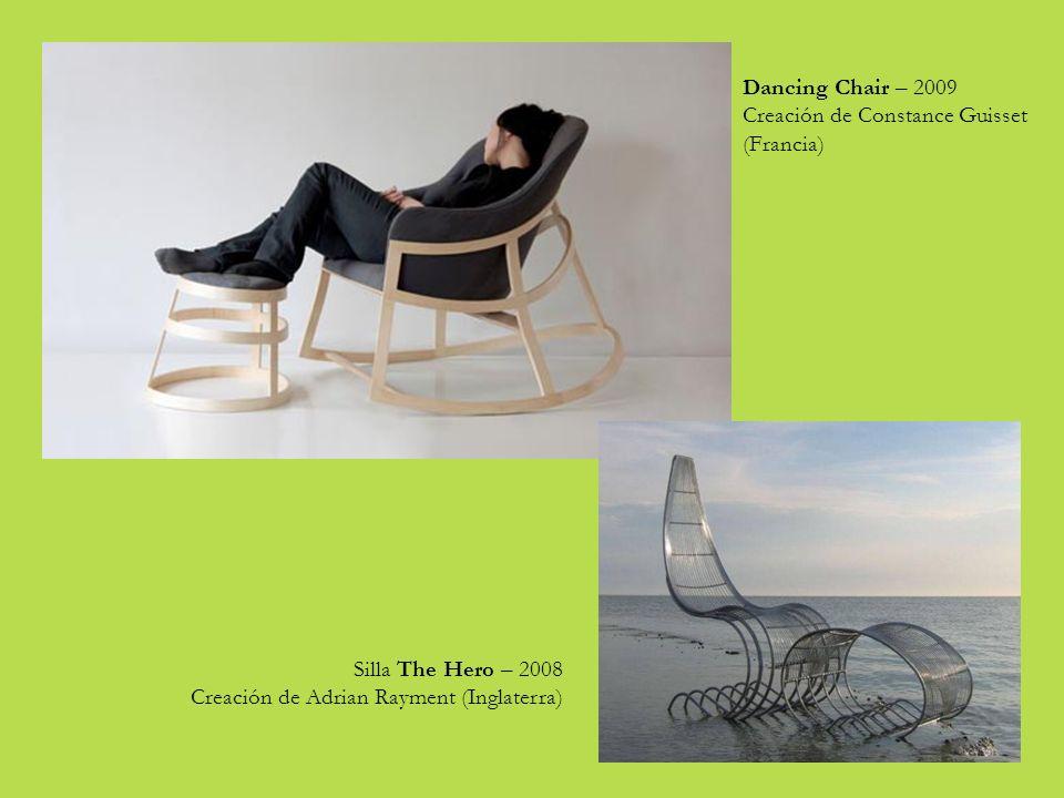 Dancing Chair – 2009 Creación de Constance Guisset (Francia) Silla The Hero – 2008 Creación de Adrian Rayment (Inglaterra)