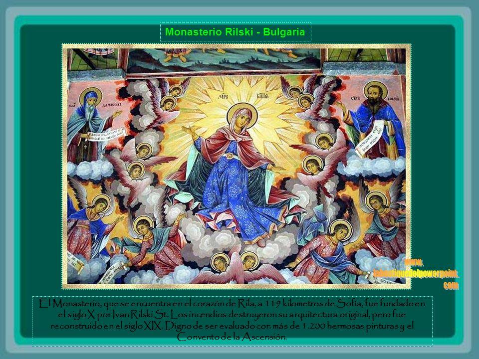 Monasterio Rilski - Bulgaria El Monasterio, que se encuentra en el corazón de Rila, a 119 kilometros de Sofía, fue fundado en el siglo X por Ivan Rilski St.