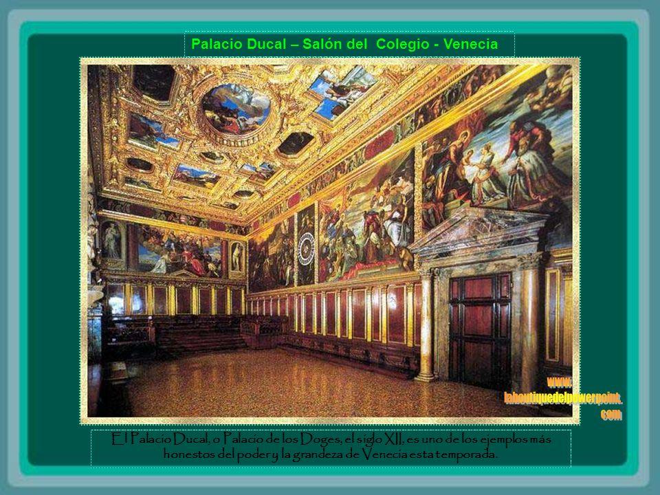 Palacio Ducal – Salón del Colegio - Venecia El Palacio Ducal, o Palacio de los Doges, el siglo XII, es uno de los ejemplos más honestos del poder y la grandeza de Venecia esta temporada.