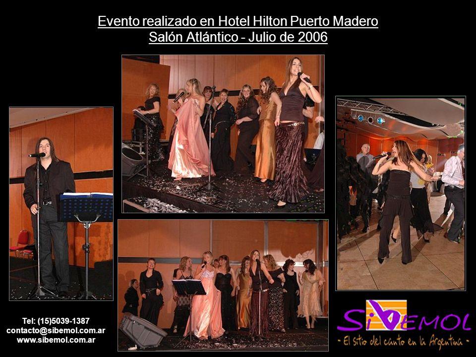 Evento realizado en Hotel Hilton Puerto Madero Salón Atlántico - Julio de 2006 Tel: (15)5039-1387 contacto@sibemol.com.ar www.sibemol.com.ar