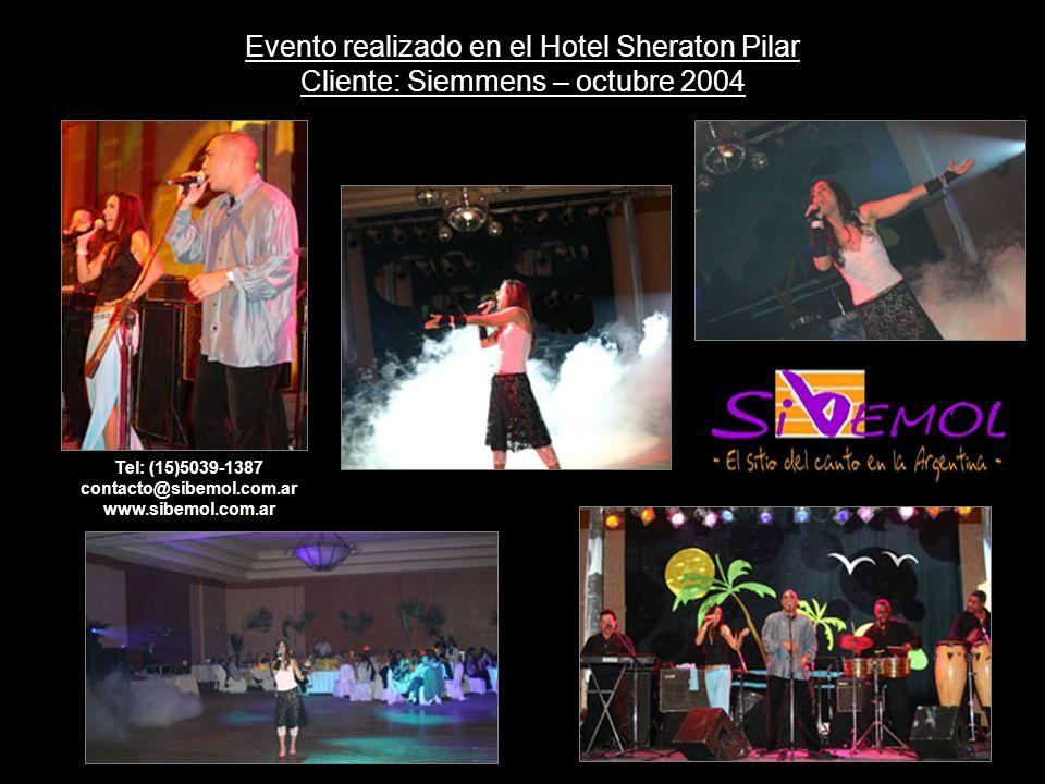Evento realizado en el Hotel Sheraton Pilar Cliente: Siemmens – octubre 2004 Tel: (15)5039-1387 contacto@sibemol.com.ar www.sibemol.com.ar