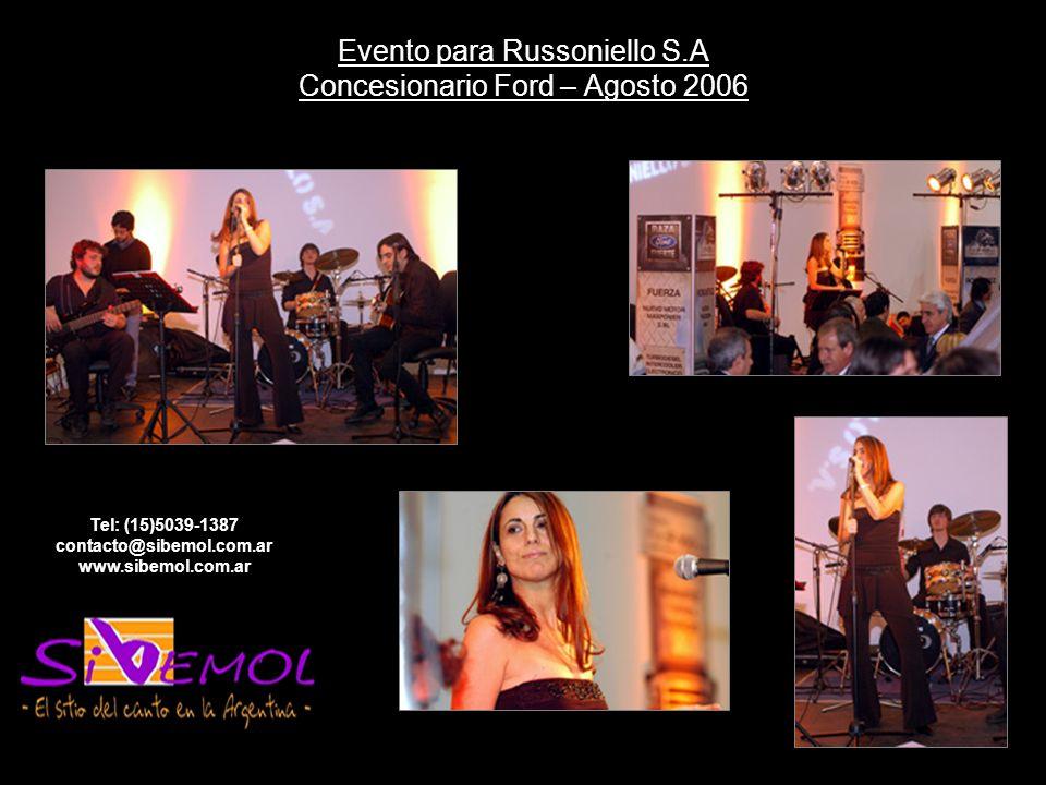 Evento para Russoniello S.A Concesionario Ford – Agosto 2006 Tel: (15)5039-1387 contacto@sibemol.com.ar www.sibemol.com.ar