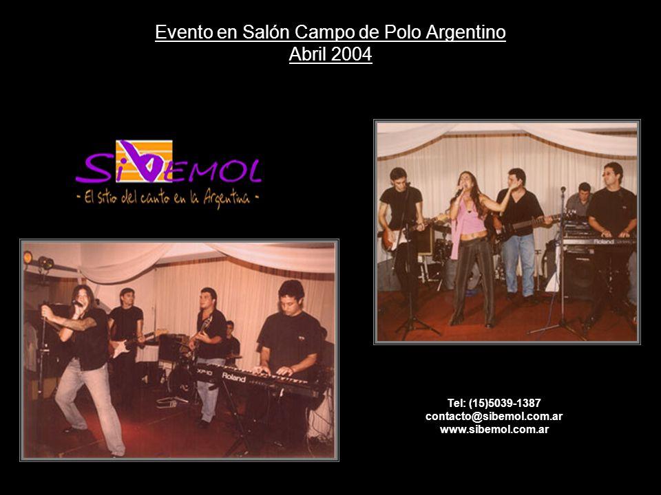 Evento en Salón Campo de Polo Argentino Abril 2004 Tel: (15)5039-1387 contacto@sibemol.com.ar www.sibemol.com.ar