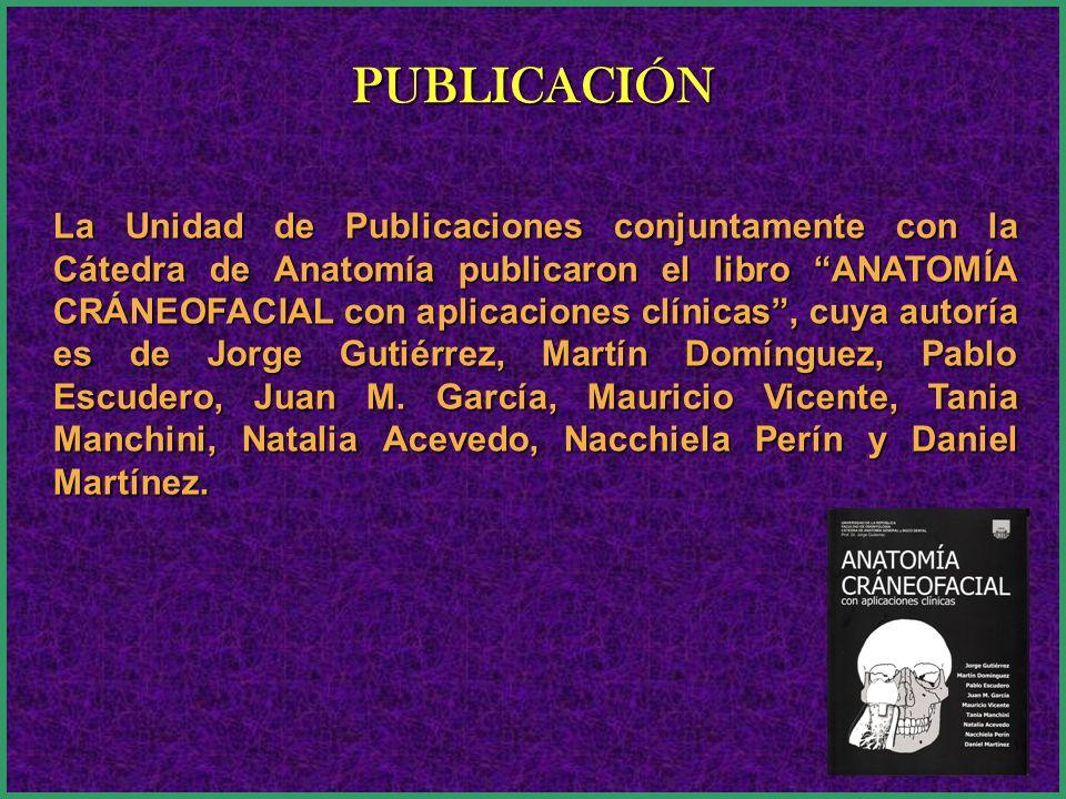 La Unidad de Publicaciones conjuntamente con la Cátedra de Anatomía publicaron el libro ANATOMÍA CRÁNEOFACIAL con aplicaciones clínicas, cuya autoría
