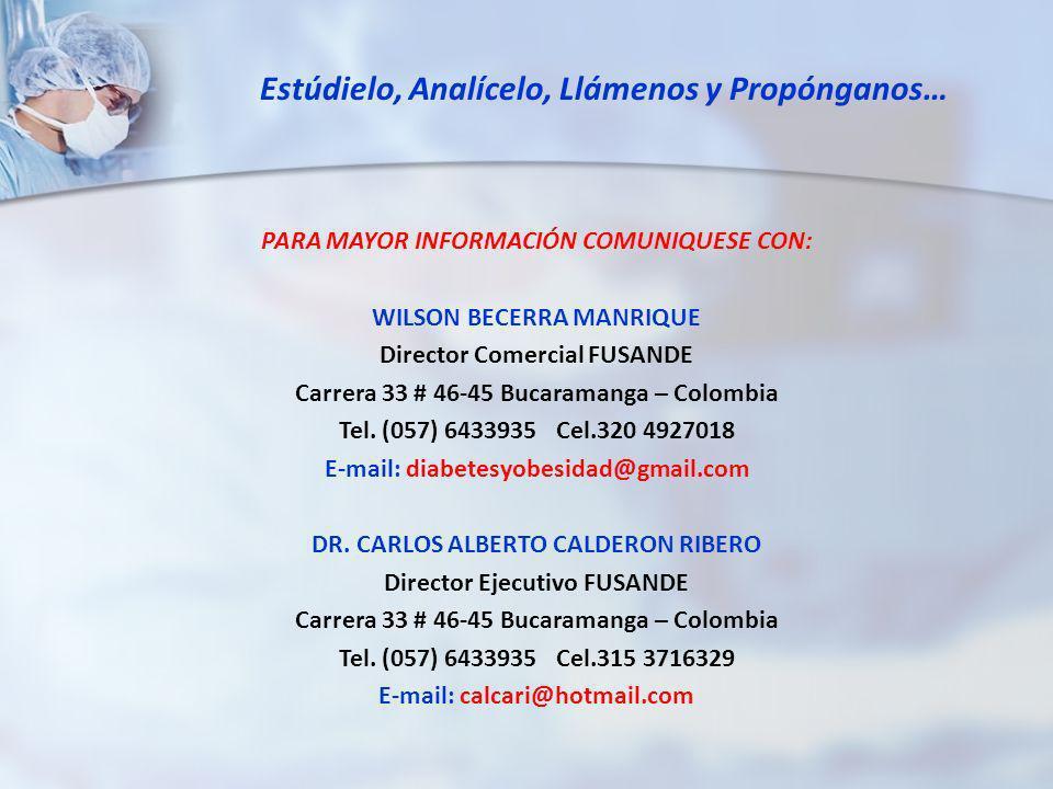 PARA MAYOR INFORMACIÓN COMUNIQUESE CON: WILSON BECERRA MANRIQUE Director Comercial FUSANDE Carrera 33 # 46-45 Bucaramanga – Colombia Tel. (057) 643393