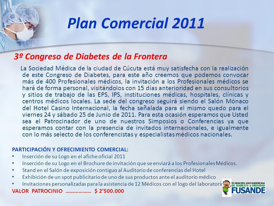 3º Congreso de Diabetes de la Frontera La Sociedad Médica de la ciudad de Cúcuta está muy satisfecha con la realización de este Congreso de Diabetes,