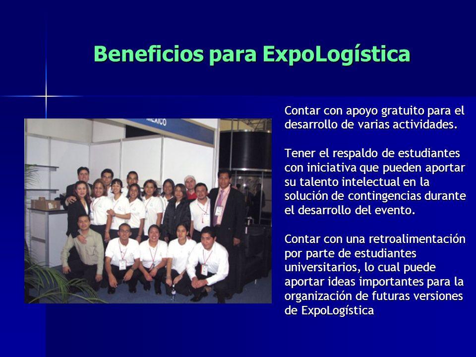 Beneficios para ExpoLogística Contar con apoyo gratuito para el desarrollo de varias actividades.