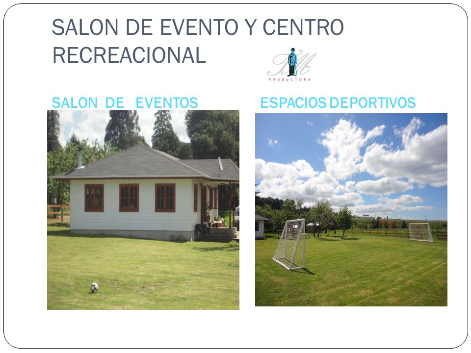 SALON DE EVENTO Y CENTRO RECREACIONAL SALON DE EVENTOSESPACIOS DEPORTIVOS
