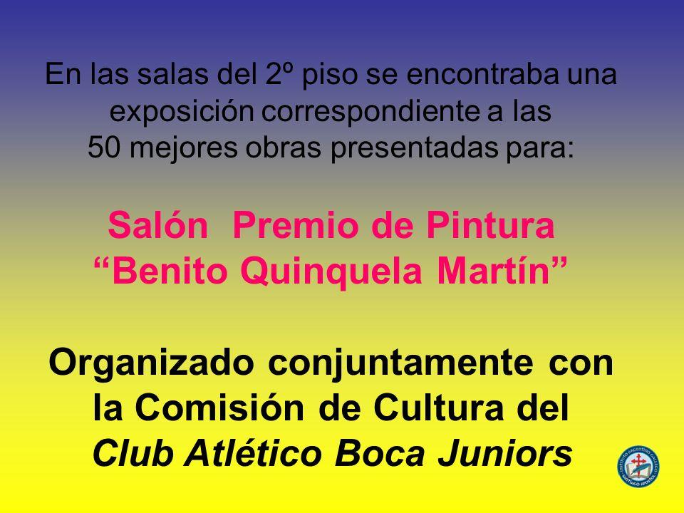 En las salas del 2º piso se encontraba una exposición correspondiente a las 50 mejores obras presentadas para: Salón Premio de Pintura Benito Quinquel