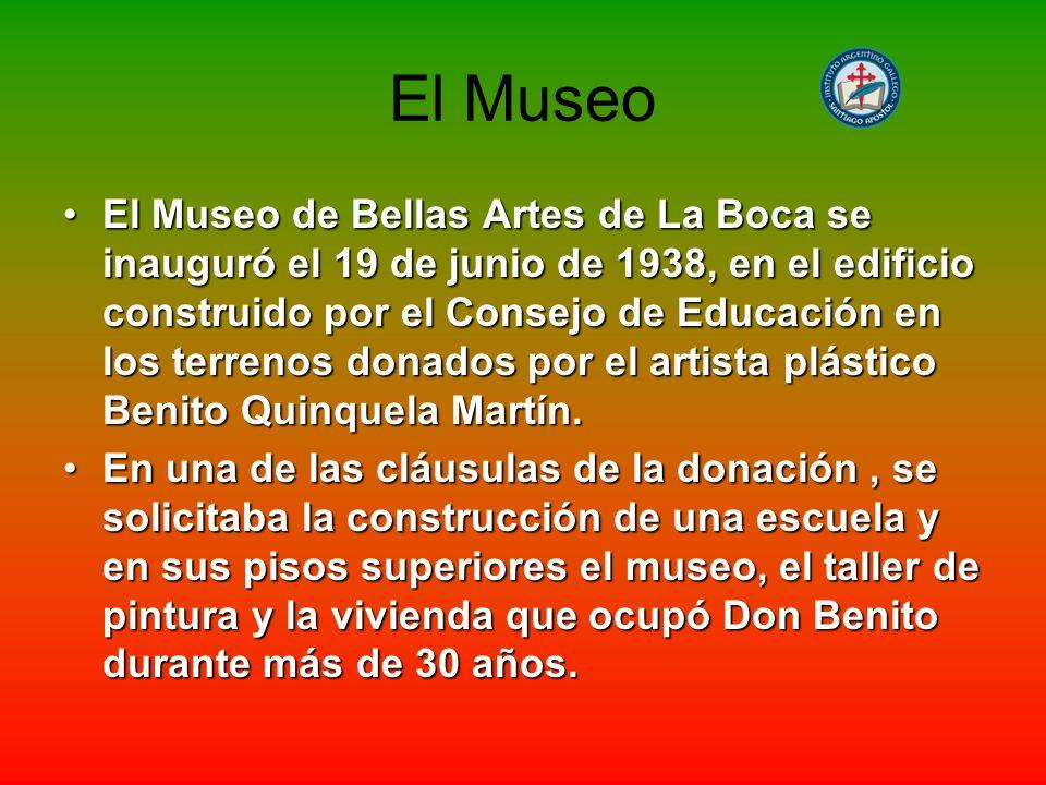 El Museo El Museo de Bellas Artes de La Boca se inauguró el 19 de junio de 1938, en el edificio construido por el Consejo de Educación en los terrenos