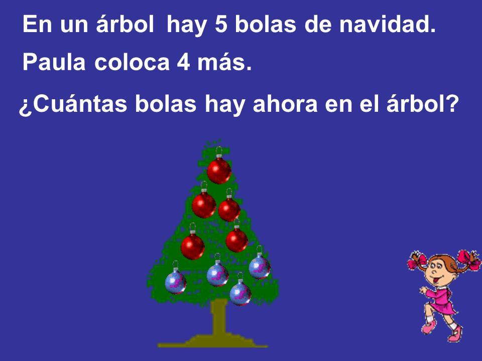 En un árbolhay 5 bolas de navidad. Paulacoloca 4 más. ¿Cuántas bolas hay ahora en el árbol?