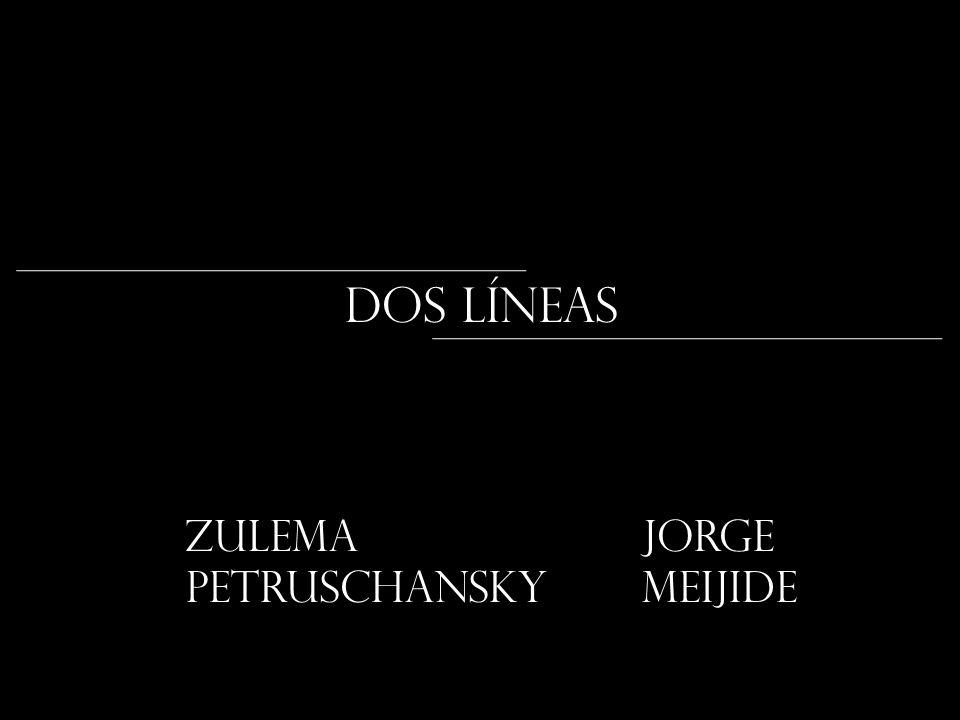 Zulema Petruschansky JORGE MEIJIDE DOS LÍNEAS