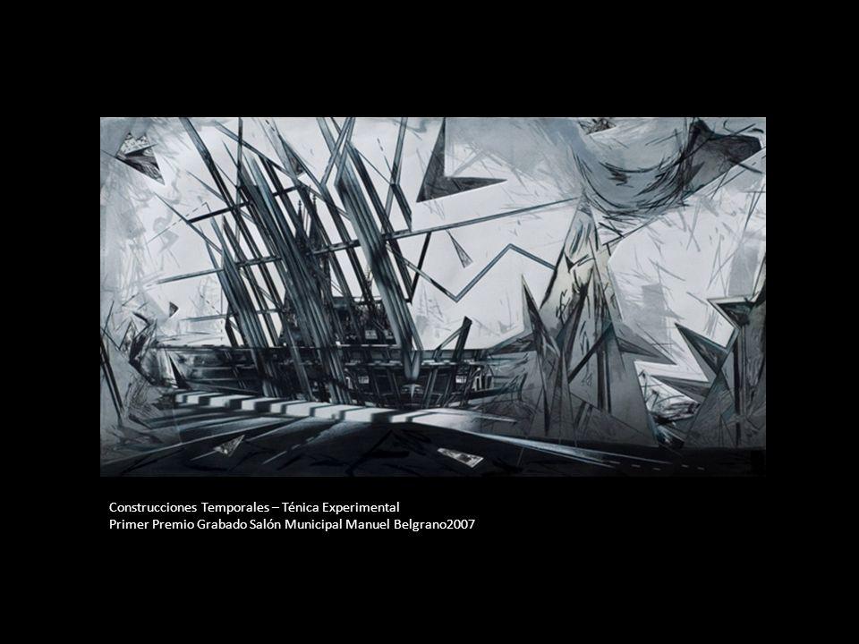 Construcciones Temporales – Ténica Experimental Primer Premio Grabado Salón Municipal Manuel Belgrano2007