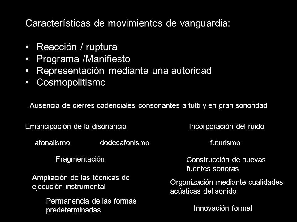 Características de movimientos de vanguardia: Reacción / ruptura Programa /Manifiesto Representación mediante una autoridad Cosmopolitismo Emancipació