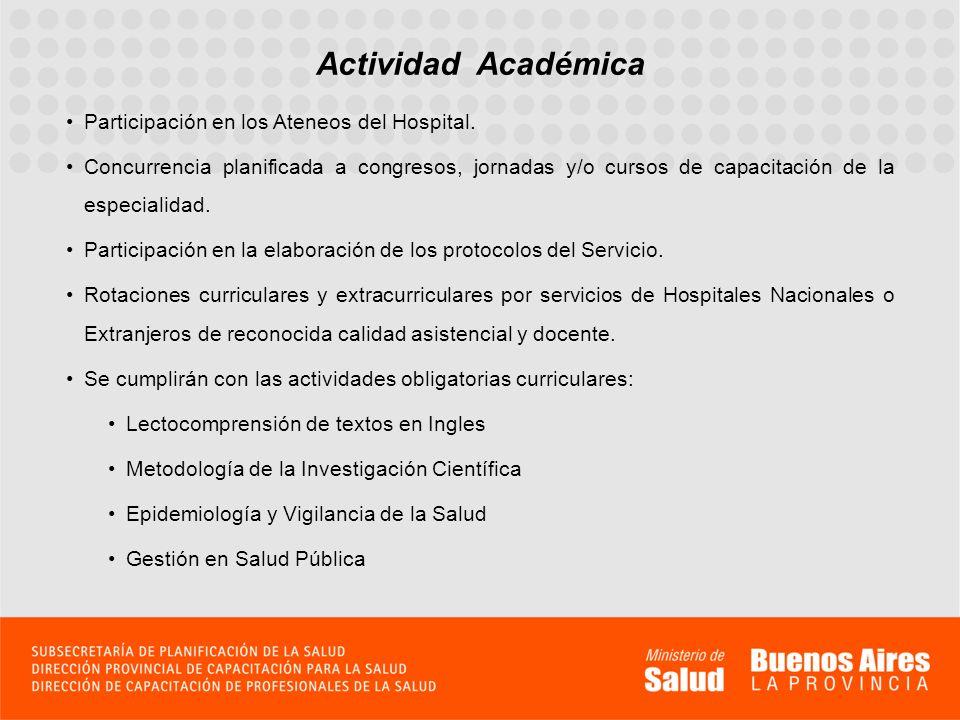Actividad Académica Participación en los Ateneos del Hospital. Concurrencia planificada a congresos, jornadas y/o cursos de capacitación de la especia
