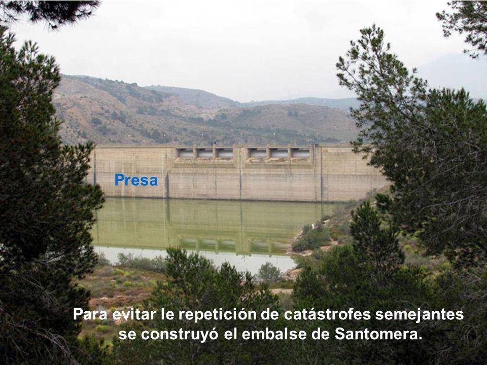 Presa Para evitar le repetición de catástrofes semejantes se construyó el embalse de Santomera.
