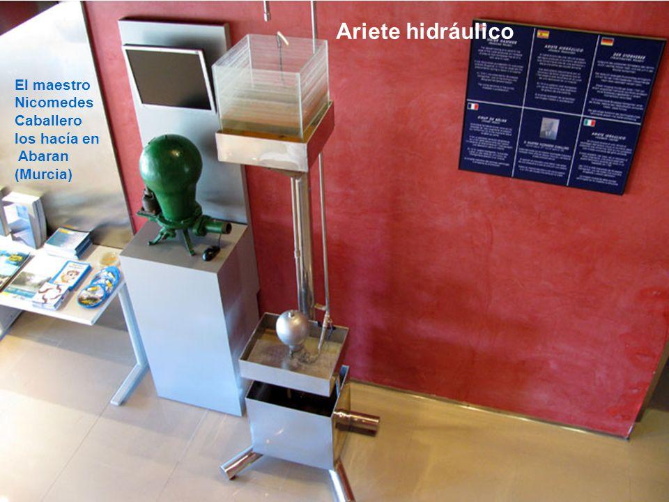 Ariete hidráulico El maestro Nicomedes Caballero los hacía en Abaran (Murcia)